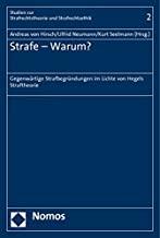 Strafe - Warum?: Gegenwartige Strafbegrundungen Im Lichte Von Hegels Straftheorie