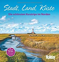HOLIDAY Reisebuch: Stadt, Land, Küste: Die schönsten Kurztrips im Norden