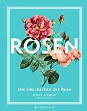 Rosen: Die Geschichte der Rose