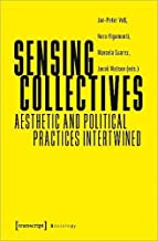 Sensing Collectives: Aesthetic and Political Practices Intertwined (Sociology)