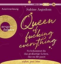 Queen of fucking everything: So bekommst du das großartige Leben, das zu dir passt
