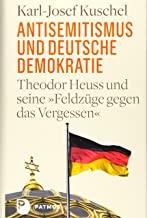 Antisemitismus und deutsche Demokratie: Theodor Heuss und seine