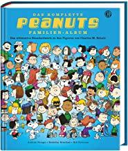 Das komplette Peanuts Familien-Album - Das ultimative Standardwerk zu den Figuren von Charles M. Schulz: Originalausgabe mit allen wichtigen Informationen zu Charlie Brown, Snoopy & Co.