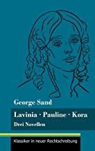 Lavinia - Pauline - Kora: Drei Novellen (Band 66, Klassiker in neuer Rechtschreibung)