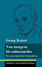 Von morgens bis mitternachts: Ein expressionistisches Stationendrama (Band 88, Klassiker in neuer Rechtschreibung)