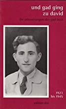 Und Gad ging zu David: Die Erinnerungen des Gad Beck. 1923 bis 1945