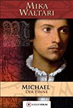 Michael der Finne: Des Michael Pelzfuß Jugend und merkwürdige Abenteuer, die er bis zum Jahre 1527 in vielen Ländern erlebt hat