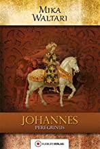 Johannes Peregrinus: Der junge Johannes. Historischer Roman. Deutsche Erstveröffentlichung: Historischer Roman, 15. Jahrhundert: 3