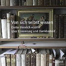 Von sich selbst wissen: Dieter Henrich erzählt über Erinnerung und Dankbarkeit