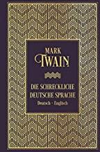 Die schreckliche deutsche Sprache: Zweisprachige Ausgabe: Leinen mit Goldprägung