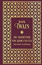 Die Tagebücher von Adam und Eva und weitere Erzählungen: Leinen mit Goldprägung