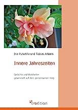 Innere Jahreszeiten: Gedichte und Weisheiten gesammelt auf dem gemeinsamen Weg