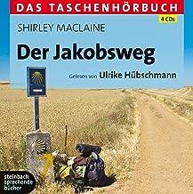 Der Jakobsweg: Das Taschenhörbuch. Autorisierte Hörfassung
