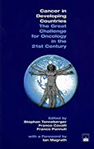 Cancer in Developing Countries: The Great Challenge for Oncology in the 21st Century: The Gread Challence for Oncology in the 21st Century