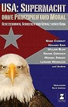 USA: Supermacht ohne Prinzipien und Moral: Gesetzesbruch, Schrecken und Gewalt gegen Kuba