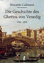 Die Geschichte des Ghettos von Venedig 1516 - 2016