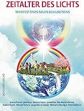 Zeitalter des Lichts: Manifest eines neuen Bewusstseins