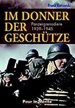 Im Donner der Geschütze: Panzergrenadiere 1939-1945