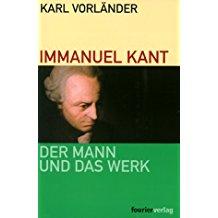 Immanuel Kant. Der Mann und das Werk