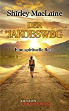 Der Jakobsweg: Eine spirituelle Reise