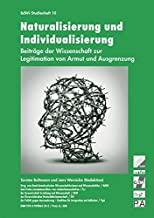 Naturalisierung und Individualisierung: Beiträge der Wissenschaft zur Legitimation von Armut und Ausgrenzung