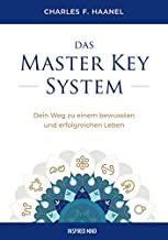Das Master Key System: Dein Weg zu einem bewussten und erfolgreichen Leben