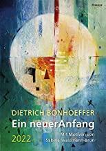 Ein neuer Anfang 2022: Wandkalender mit Texten von Dietrich Bonhoeffer und Motiven von Sabine Waldmann-Brun