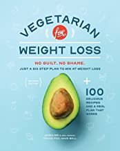 Vegetarian for Weight Loss: No Guilt. No Shame. Just a Six Step Plan to Win at Weight Loss.
