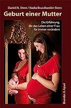 Geburt einer Mutter: Die Erfahrung, die das Leben einer Frau für immer verändert