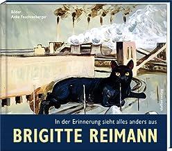 Brigitte Reimann - In der Erinnerung sieht alles anders aus (Literatur und Malerei)