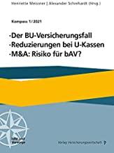 Der BU-Versicherungsfall, Reduzierung bei U-Kassen, M&A: Risiko für bAV: Kompass 1/2021