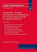 Standpunkte - Beiträge renommierter Persönlichkeiten der Versicherungswirtschaft in Leipziger Seminaren: zu den Themen: -Regulierung dt. ... -Cloud-Computing in der Vers.wirtschaft