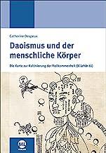Daoismus und der menschliche Körper: Die Karte zur Kultivierung der Vollkommenheit