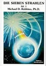 Die Sieben Strahlen. Ein esoterischer Schlüssel zum Verständnis des menschlichen Wesens: Die Sieben Strahlen, 5 Bde., Bd.1, Ein esoterischer Schlüssel zum Verständnis des menschlichen Wesens