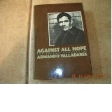 Against All Hope: The Prison Memoirs of: The Prison Memoirs of Armando Valladares