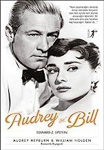 Audrey ve Bill: Audrey Hepburn ve William Holden