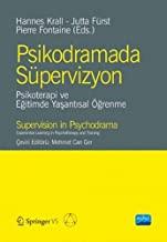 Psikodramada Süpervizyon: Psikoterapi ve Eğitimde Yaşantısal Öğrenme