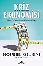 Kriz Ekonomisi: Dünya Ekonomisinin Cöküsü ve Gelecegi