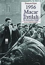 1956 Macar Ihtilali Ilk Antitotaliter Ihtilal