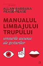 Manualul Limbajului Trupului. Sensurile Ascunse Ale Gesturilor