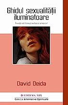 Ghidul Sexualitatii Iluminatoare. Invata Sa Traiesti Extazul Amoros