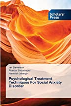 Psychological Treatment Techniques For Social Anxiety Disorder