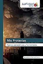 Mis Protestas: Poemas sociopoliticos y humanitarios
