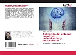 Aplicación del enfoque cognitivo, comunicativo y sociocultural: Análisis del Paradigma Educativo