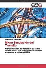 Micro Simulación del Tránsito: Micro simulación del tránsito en los nodos críticos de la C.F.B. en la ciudad de Pucallpa empleando el software VISSIM