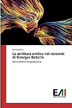 La scrittura erotica nei romanzi di Georges Bataille: Normalità e trasgressione
