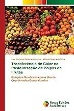 Transferência de Calor na Pasteurização de Polpas de Frutas: Soluções Numéricas com o Uso de Coordenadas Generalizadas