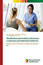 Krüger, M: Desfechos perinatais adversos e doença periodonta