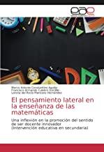 El pensamiento lateral en la enseñanza de las matemáticas: Una inflexión en la promoción del sentido de ser docente innovador(Intervención educativa en secundaria)