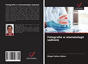 Fotografia w stomatologii sadowej